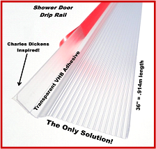 Univerally Adjustable - Shower Door Drip Rail w/ 3M-VHB Tape, The Only Solution photo with text and white background. Inside View.